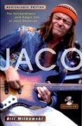 Cover-Bild zu Milkowski, Bill: Jaco: The Extraordinary and Tragic Life of Jaco Pastorius - Anniversary Edition