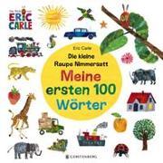 Cover-Bild zu Carle, Eric: Die kleine Raupe Nimmersatt - Meine ersten 100 Wörter
