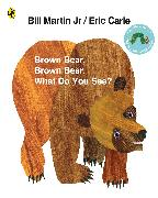 Cover-Bild zu Carle, Eric: Brown Bear, Brown Bear, What Do You See?