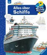 Cover-Bild zu Gernhäuser, Susanne: Wieso? Weshalb? Warum? Alles über Schiffe (Band 56)
