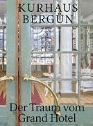 Cover-Bild zu Flückiger-Seiler, Roland: Kurhaus Bergün
