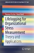 Cover-Bild zu Fischer, Thomas: Lifelogging for Organizational Stress Measurement