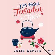 Cover-Bild zu Caplin, Julie: Der kleine Teeladen in Tokio (Romantic Escapes 5) (Audio Download)