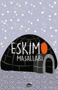 Cover-Bild zu Rasmussen, Knud: Eskimo Masallari