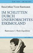 Cover-Bild zu Rasmussen, Knud Johan Victor: Im Schlitten durch unerforschtes Eskimoland