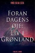 Cover-Bild zu Rasmussen, Knud: Foran dagens øje: Liv i Grønland