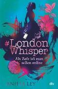 Cover-Bild zu Ley, Aniela: #London Whisper - Als Zofe ist man selten online (eBook)