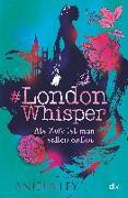 Cover-Bild zu Ley, Aniela: #London Whisper - Als Zofe ist man selten online