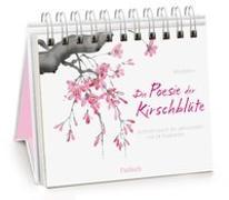 Cover-Bild zu Böhm, Rita (Illustr.): Die Poesie der Kirschblüte - achtsam durch die Jahreszeiten