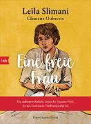 Cover-Bild zu Slimani, Leïla: Eine freie Frau. Das außergewöhnliche Leben der Suzanne Noël. Ärztin. Feministin. Hoffnungsträgerin