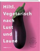 Cover-Bild zu Hiltl, Rolf: Hiltl. Vegetarisch nach Lust und Laune
