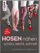 Cover-Bild zu Fulvio, Franziska: Hosen nähen - schön, leicht, schnell