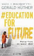 Cover-Bild zu Hüther, Gerald: #Education For Future (eBook)