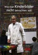 Cover-Bild zu Stern, Arno: Wie man Kinderbilder nicht betrachten soll