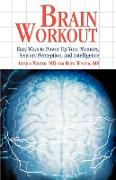 Cover-Bild zu Winter, Arthur: Brain Workout: Easy Ways to Power Up Your Memory, Sensory Perception, and Intelligence