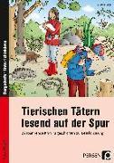 Cover-Bild zu Vogt, Susanne: Tierischen Tätern lesend auf der Spur