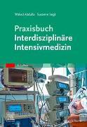Cover-Bild zu Abdulla, Walied: Praxisbuch Interdisziplinäre Intensivmedizin