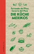 Cover-Bild zu Paso, Fernando del: Die Küche Mexikos