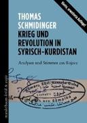 Cover-Bild zu Schmidinger, Thomas: Krieg und Revolution in Syrisch-Kurdistan