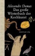 Cover-Bild zu Dumas, Alexandre: Das große Wörterbuch der Kochkunst
