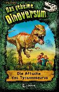Cover-Bild zu Stone, Rex: Das geheime Dinoversum 1 - Die Attacke des Tyrannosaurus (eBook)