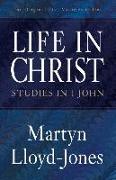 Cover-Bild zu Lloyd-Jones, Martyn: Life in Christ: Studies in 1 John