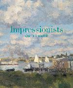 Cover-Bild zu Cate, Phillip Dennis: Impressionists on the Water