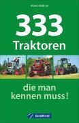 Cover-Bild zu Mößmer, Albert: 333 Traktoren, die man kennen muss!