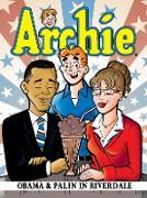Cover-Bild zu Simmons, Alex: Archie: Obama & Palin in Riverdale