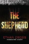 Cover-Bild zu Cross, Ethan: Shepherd: Shepherd Thriller Book 1