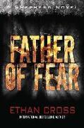 Cover-Bild zu Cross, Ethan: Father of Fear: Shepherd Thriller Book 3