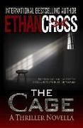 Cover-Bild zu Cross, Ethan: The Cage: A Thriller Novella