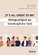 """Cover-Bild zu Schwerter, Stephanie (Hrsg.): """"It's all Greek to me"""": Mehrsprachigkeit aus interdisziplinärer Sicht (eBook)"""
