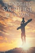 Cover-Bild zu (The Poet), Thomas Kruger: Let Not His Sacrifice Be in Vain (eBook)