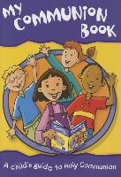 Cover-Bild zu Murrie, Diana: My Communion Book 2nd Ed: A Child's Guide to Holy Communion