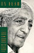 Cover-Bild zu Krishnamurti, Jiddu: On Fear