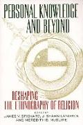 Cover-Bild zu Spickard, James V. (Hrsg.): Personal Knowledge and Beyond: Reshaping the Ethnography of Religion