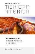 Cover-Bild zu Rivera, John-Michael: The Emergence of Mexican America