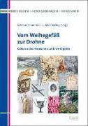 Cover-Bild zu Aurnhammer, Achim (Hrsg.): Vom Weihegefäß zur Drohne
