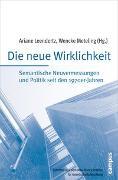 Cover-Bild zu Leendertz, Ariane (Hrsg.): Die neue Wirklichkeit