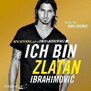 Cover-Bild zu Ibrahimovic, Zlatan: Ich bin Zlatan