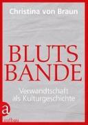 Cover-Bild zu von Braun, Christina: Blutsbande