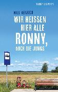 Cover-Bild zu Wir heißen hier alle Ronny, auch die Jungs (eBook)