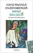 Cover-Bild zu Enzensberger, Hans Magnus: Immer das Geld!
