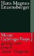 Cover-Bild zu Enzensberger, Hans Magnus: Meine Lieblings-Flops, gefolgt von einem Ideen-Magazin (eBook)