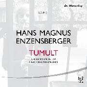 Cover-Bild zu Enzensberger, Hans Magnus: Tumult (Audio Download)