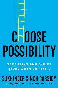 Cover-Bild zu Singh Cassidy, Sukhinder: Choose Possibility (International Edition)