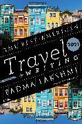 Cover-Bild zu Wilson, Jason (Hrsg.): The Best American Travel Writing 2021