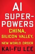 Cover-Bild zu Lee, Kai-Fu: AI Superpowers (International Edition)