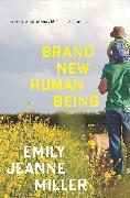 Cover-Bild zu Miller, Emily Jeanne: Brand New Human Being (eBook)